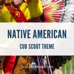 Native American Cub Scout Theme