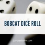 Bobcat Dice Roll