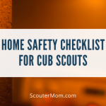 Daftar Periksa Keamanan Rumah untuk Cub Scouts
