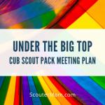 Paket Pertemuan Cub Scout Pack untuk Under the Big Top (Kerjasama)