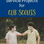 9 Socially Distanced Service Projects for Cub Scouts