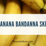 Banana Bandanna Skit