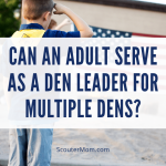 Bisakah Orang Dewasa Melayani sebagai Pemimpin Sarang untuk Beberapa Dens?