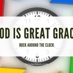 God Is Great Grace (Rock Around the Clock)